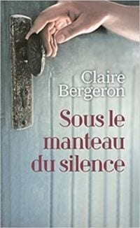 Image of book cover of Sous le Manteau du Silence by Claire Bergeron