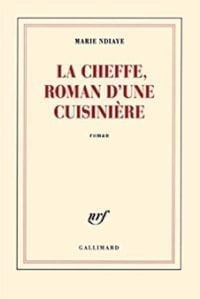 "Image of book cover ""La Cheffe, Roman D'Une Cuisinière"" by Marie Ndiaye"